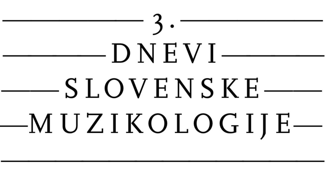 3. Dnevi slovenske muzikologije